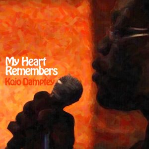 My Heart Remembers – 25 – Kojo 'Easy' Damptey