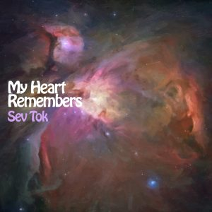 My Heart Remembers – 23 – Sev Tok