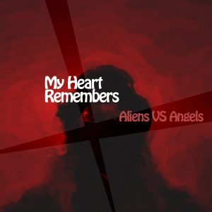 My Heart Remembers – 27 – Aliens VS Angels