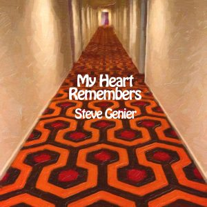 My Heart Remembers – 28 – Steve Genier