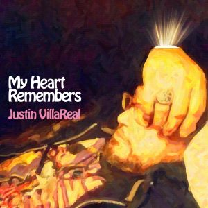My Heart Remembers – 30 – Justin Villareal