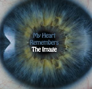 My Heart Remembers – 33 – The Image