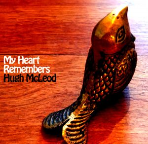 My Heart Remembers – 38 – Hugh McLeod