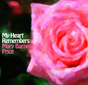My Heart Remembers – 37 – Mary Barnes Price