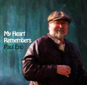 My Heart Remembers – 36 – Paul Eno