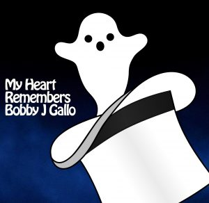 My Heart Remembers – 42 – Bobby J Gallo
