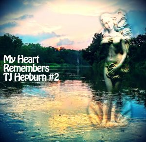 My Heart Remembers – 41 – TJ Hepburn #2