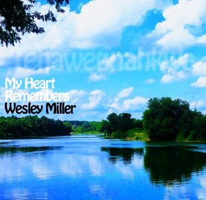My Heart Remembers – 39 – Wesley Miller