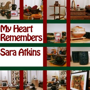 My Heart Remembers – 50 – Sara Atkins