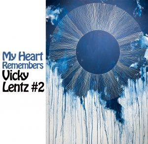 My Heart Remembers – 61 – Vicky Lentz #2