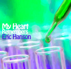 My Heart Remembers – 74 – Eric Hanson