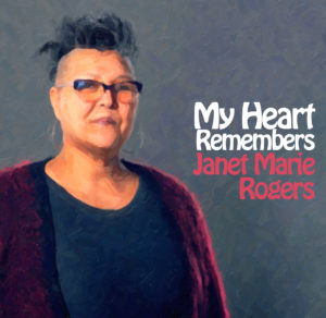 My Heart Remembers – 72 – Janet Marie Rogers