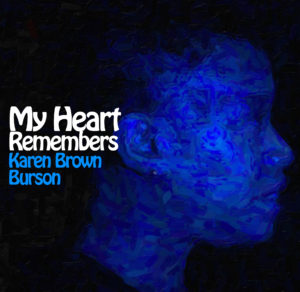 My Heart Remembers – 71 – Karen Brown Burson