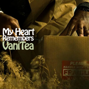 My Heart Remembers – 75 – VaniTea