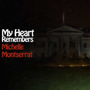 My Heart Remembers – 79 – Michelle Montserrat