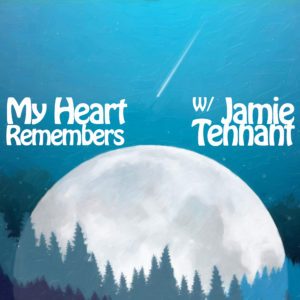 My Heart Remembers – 80 – Jamie Tennant