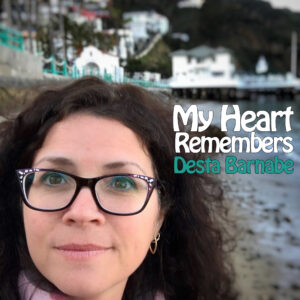 My Heart Remembers – 85 – Desta Barnabe