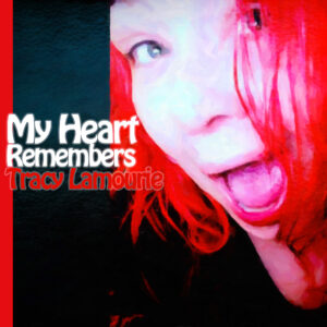My Heart Remembers – 84 – Tracy Lamourie