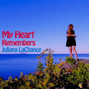 My Heart Remembers – 110 – Juliana LaChance