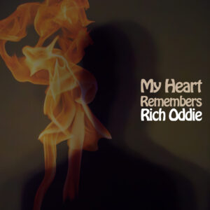 My Heart Remembers – 119 – Rich Oddie