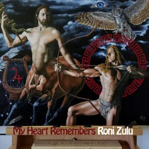 My Heart Remembers – 120 – Roni Zulu