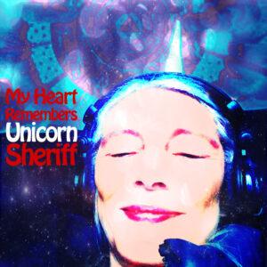 My Heart Remembers – 125 – Unicorn Sheriff