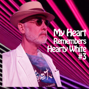 My Heart Remembers – 135 – Hearty White #3