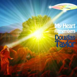 My Heart Remembers – 143 – Douglas Taylor
