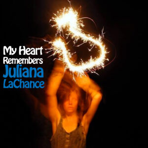My Heart Remembers – 141 – Juliana LaChance #2