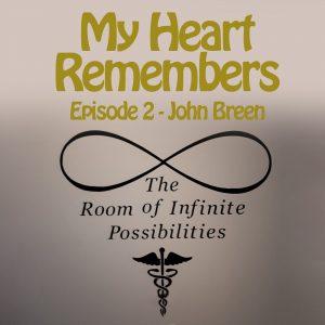 My Heart Remembers Podcast – Episode 2 – John Breen