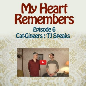 My Heart Remembers – Episode 6 – Cat-Gineers