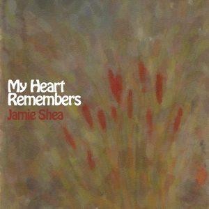 My Heart Remembers – 22 – Jamie Shea