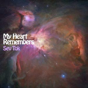 My Heart Remembers – 23 – Sev Tok