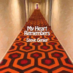 My Heart Remembers – 28 – Steve Genier