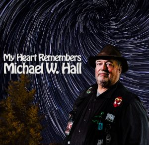 My Heart Remembers – 49 – Michael W. Hall