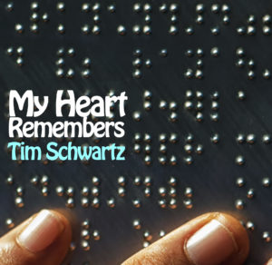 My Heart Remembers – 65 – Tim Schwartz