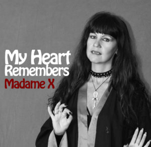 My Heart Remembers – 67 – Madame X