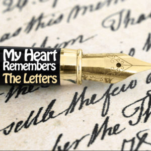 My Heart Remembers – 77 – The Letters