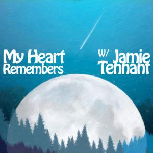 My Heart Remembers – 80 – Jamie Tennant