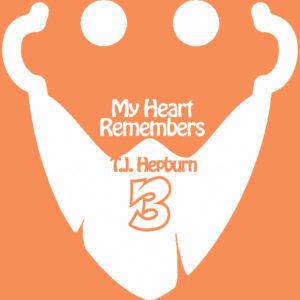 My Heart Remembers – 81 – TJ Hepburn is Back – 1/2
