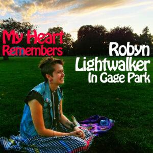 My Heart Remembers – 92 – Robyn Lightwalker