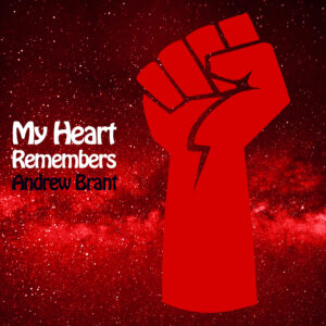 My Heart Remembers – 113 – Andrew Brant of The Credible Mohawk