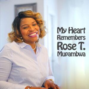 My Heart Remembers – 114 – Rosemary T Mupambwa