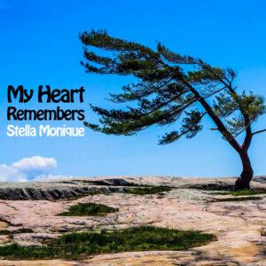 My Heart Remembers – 121 – Stella Monique