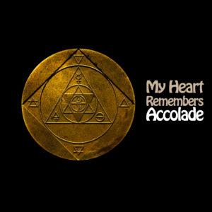 My Heart Remembers – 147 – Accolade