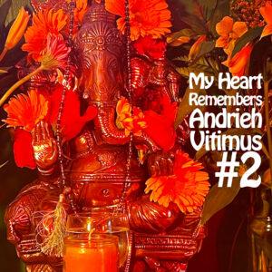 My Heart Remembers – Andrieh Vitimus #2