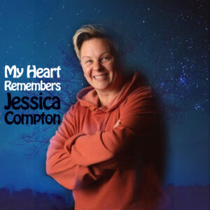 My Heart Remembers – 150 – Jessica Compton
